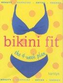 C Gallagher-Mundy - Bikini Fit: The 4-week Plan - 9780600607564 - KHS0047863