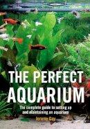 Gay, Jeremy - The Perfect Aquarium - 9780600612162 - V9780600612162