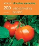 Bird, Richard, Hamlyn - Hamlyn All Colour: 200 Veg Growing Basics (Hamlyn All Colour Gardening) - 9780600618331 - KOC0010460