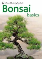 Colin Lewis - Bonsai Basics - A Comprehensive Guide to Care and Cultivation: A Pyramid Paperback (Pyramid Gardening Paperback) - 9780600619109 - V9780600619109
