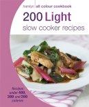 Sara Lewis - 200 Light Slow Cooker Recipes: Hamlyn All Colour Cookbook - 9780600629061 - V9780600629061