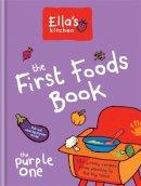 Ella's Kitchen - The First Foods Book: The Purple One (Ella's Kitchen) - 9780600629252 - V9780600629252
