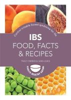 Lewis, Sara, Parker, Tracy - IBS: Food, Facts and Recipes: Control Irritable Bowel Syndrome for Life (Pyramid Paperbacks) - 9780600630333 - 9780600630333