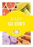 Foster, Helen - Easy GI Diet: Use the Glycaemic Index to Lose Weight and Gain Energy (Pyramid Paperbacks) - 9780600630364 - 9780600630364
