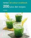 Joy Skipper - 200 Juice Diet Recipes: Hamlyn All Colour Cookboo (Hamlyn All Colour Cookbook) - 9780600630548 - KEX0296202