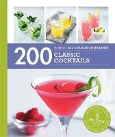 Soden, Tom - 200 Classic Cocktails (Hamlyn All Colour Cookbook) - 9780600631323 - V9780600631323