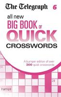 Telegraph Media Group Ltd - The Telegraph: All New Big Book of Quick Crosswords 6 - 9780600633174 - 9780600633174