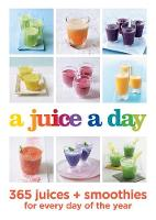 Hamlyn - A Juice a Day: 365 juices + smoothies for every day of the year - 9780600634577 - KSG0015279