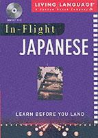 Living Language - In-Flight Japanese: Learn Before You Land - 9780609810729 - 9780609810729