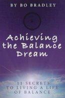 Bradley, Bo - Achieving the Balance Dream - 9780615346083 - V9780615346083