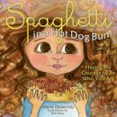Maria Dismondy - Spaghetti in A Hot Dog Bun: Having the Courage to Be Who You Are - 9780615473932 - V9780615473932