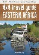 Day, Maureen - 4x4 Travel Guide: Eastern Africa: Zambia * Malawi * Tanzania * Uganda * Kenya * Ethiopia - 9780620670517 - V9780620670517