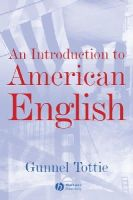 Tottie, Gunnel - An Introduction to American English - 9780631197928 - V9780631197928