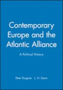 Gann, L. H. - Contemporary Europe and the Atlantic Alliance - 9780631205906 - KEX0298996
