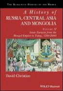 Christian, David - A History of Russia, Central Asia and Mongolia, Volume II: Inner Eurasia from the Mongol Empire to Today, 1260 - 2000 (Blackwell History of the World) - 9780631210399 - V9780631210399
