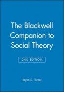 - The Blackwell Companion to Social Theory - 9780631213666 - V9780631213666