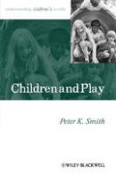 Smith, Peter K. - Children and Play - 9780631235224 - V9780631235224