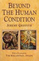 Griffith, Jeremy - Beyond the Human Condition - 9780646039947 - V9780646039947