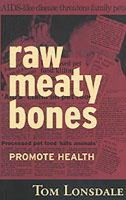 Lonsdale, Tom - Raw Meaty Bones - 9780646396248 - V9780646396248