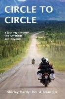 Hardy-Rix, Shirley - Circle to Circle: A Journey Through the Americas and Beyond - 9780646908335 - V9780646908335