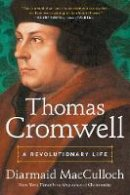 MacCulloch, Diarmaid - Thomas Cromwell: A Revolutionary Life - 9780670025572 - 9780670025572