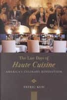 Kuh, Patric - The Last Days of Haute Cuisine - 9780670891788 - KHS0059345