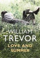 Trevor, William - Love and Summer - 9780670918256 - KEX0272846