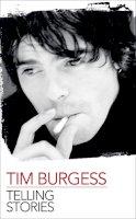 Burgess, Tim - Tellin' Stories - 9780670921287 - 9780670921287