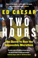 Caesar, Ed - Two Hours: The Quest to Run the Impossible Marathon - 9780670921904 - V9780670921904