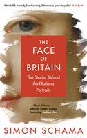 Schama, Simon - The Face of Britain: The Nation through Its Portraits - 9780670922307 - V9780670922307