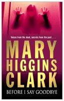 Clark, Mary Higgins - Before I Say Goodbye - 9780671010393 - KEX0254167