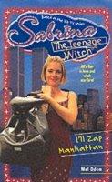 Odom, Mel - I'll Zap Manhattan (Sabrina, the Teenage Witch) - 9780671029180 - KTJ0006855