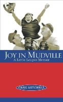 Mitchell, Greg - Joy in Mudville: A Little League Memoir - 9780671035327 - KEX0216548