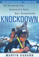 Dugard, Martin - Knockdown : The Harrowing True Story of a Yacht Race Turned Deadly - 9780671038793 - KTG0016031