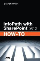 Mann, Steven - InfoPath with SharePoint 2013 How-To - 9780672336942 - V9780672336942