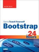 Kyrnin, Jennifer; Kramer, Jen - Bootstrap in 24 Hours, Sams Teach Yourself - 9780672337048 - V9780672337048