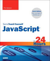 Ballard, Phil - JavaScript in 24 Hours, Sams Teach Yourself (6th Edition) - 9780672337383 - V9780672337383