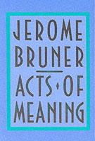 Bruner, Jerome - Acts of Meaning: Four Lectures on Mind and Culture (Jerusalem-Harvard Lectures) - 9780674003613 - V9780674003613