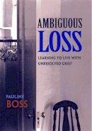 Boss, Pauline G. - Ambiguous Loss - 9780674003811 - V9780674003811