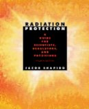 Shapiro, Jacob - Radiation Protection - 9780674007406 - V9780674007406
