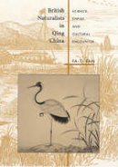 Fan, Fa-ti - British Naturalists in Qing China: Science, Empire, and Cultural Encounter - 9780674011434 - V9780674011434