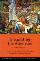 Estevadeordal, Antoni, Rodrik, Dani, Taylor, Alan M, Velasco, Andres - Integrating the Americas: FTAA and Beyond (David Rockefeller Centre for Latin American Studies) - 9780674014848 - KEX0227890