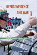 Johnson, Dominic D. P. - Overconfidence and War - 9780674015760 - V9780674015760