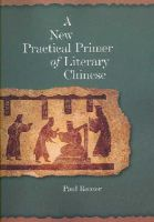 Rouzer, Paul F. - New Practical Primer of Classical Chinese - 9780674022706 - V9780674022706