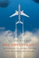 Banner, Stuart - Who Owns the Sky? - 9780674030824 - V9780674030824