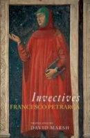 Petrarca, Francesco - Invectives (I Tatti Renaissance Library (Unnumbered)) - 9780674030886 - V9780674030886