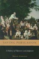 Garsten, Bryan - Saving Persuasion - 9780674032293 - V9780674032293