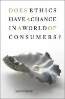 Bauman, Zygmunt - Does Ethics Have a Chance in a World of Consumers? (Institute for Human Sciences Vienna Lecture) - 9780674033511 - V9780674033511