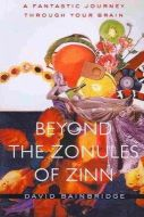 Bainbridge, David - Beyond the Zonules of Zinn: A Fantastic Journey Through Your Brain - 9780674034587 - V9780674034587