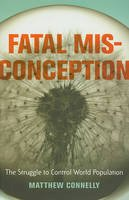 Connelly, Matthew - Fatal Misconception - 9780674034600 - V9780674034600